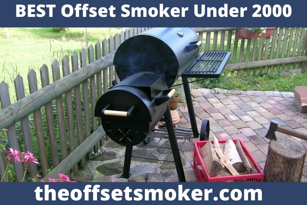 best offset smoker under 2000