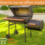 How to Use an Offset Smoker - Beginners Guide