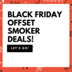 Black Friday offset smoker deals!