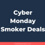 Cyber Monday Smoker Deals | Best Products' Suggestions