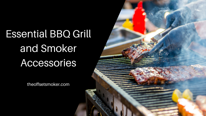 Essential BBQ Grill and Smoker Accessories