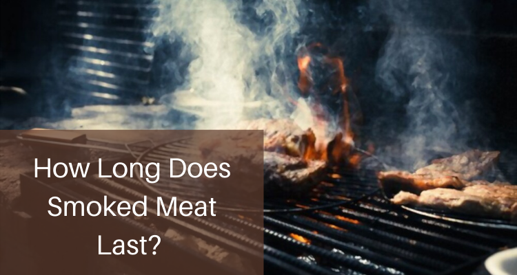 How Long Does Smoked Meat Last