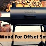 Best Wood For Offset Smoker